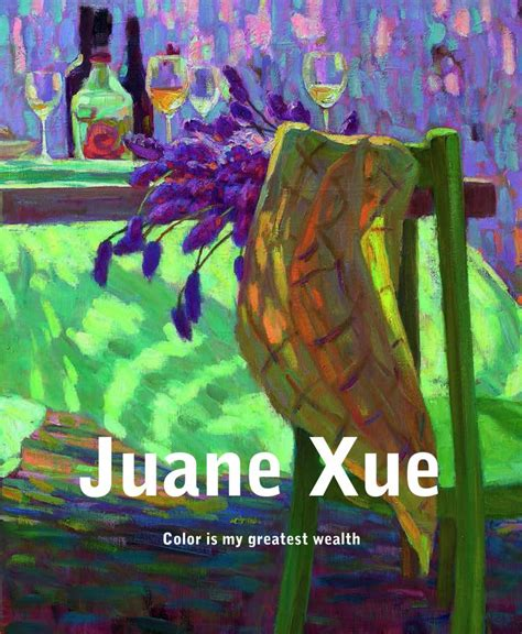 Juane Xue - Color is my greatest wealth (bound edition