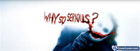 Why So Serious Joker Batman Funny And Cool Facebook Cover