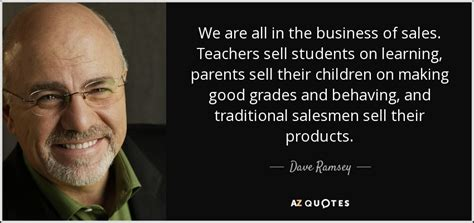 Dave Ramsey quote: We are all in the business of sales